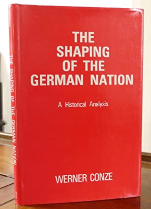 The Shaping of the German Nation, a Historical Analysis
