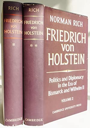 Friedrich von Holstein, Politics and Diplomacy in: Rich, Norman