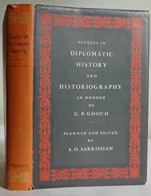Studies in Diplomatic History and Historiography in Honour of G.P. Gooch