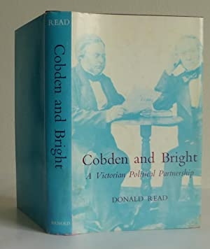Cobden and Bright, A Victorian Political Partnership