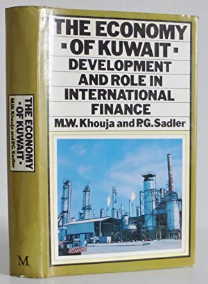 The Economy of Kuwait, Development and Role: M.W. Khouja, P.G.