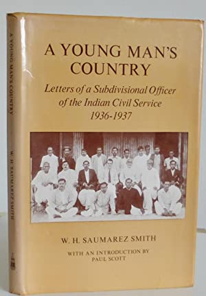 The Young Man's Country, Letters of a Subdivisional Officer of the Indian Civil Service 1936-1937