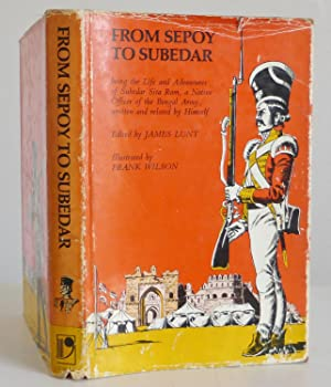 From Sepoy to Subedar, Being the Life: James Lunt (editor)