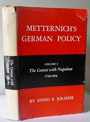 Metternich's German Policy, Volume I, the Contest with Napoleon 1799-1814