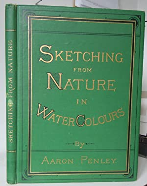 Sketching from Nature in Watercolours: Penley, Aaron