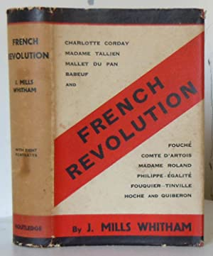 French Revolution, Historical and Biographical Studies of: Mills Whitham, J