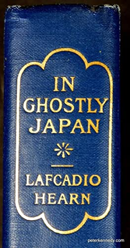 In Ghostly Japan: Hearn, Lafcadio
