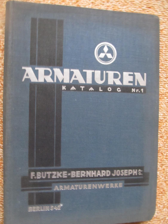 Armaturen Katalog Nr.1 für Wasser, Gas und Dampf: F. Butzke- Bernhard Joseph
