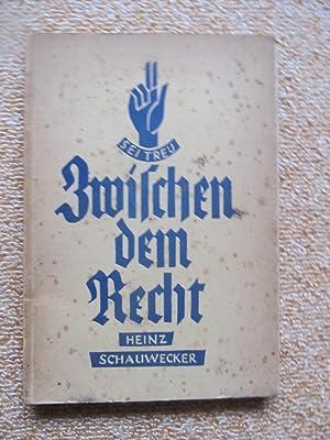Zwischen dem Recht: Heinz Schauwecker
