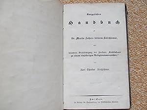 Handbuch zu Dr. martin Luthers kleinem Katechismus mit besonderer Berücksichtigung des ...