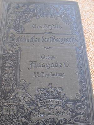 E.v. Seydlitzsche Geographie in fünf Ausgaben. C. Größte Ausgabe. Ausgestattet mit ...