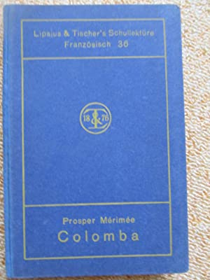 Colomba (Lipsius & Tischer's Schullektüre, Französisch 36): Prosper Merimee, ...