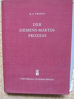 Der Siemens- Martin- Prozess, Metallurgie des Stahles: K.G. Trubin