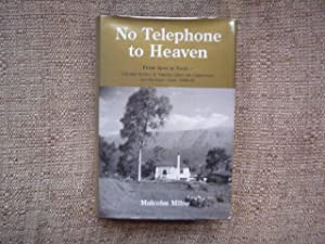 No Telephone to Heaven: From Apex to Nadir - Colonial Service in Nigeria, Aden, the Cameroons and...