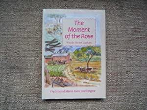 The Moment of the Rose: The Story of Miami, Karoi and Tengwe