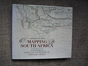 Mapping South Africa: A Historical Survey of South African Maps and Charts