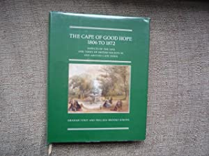 The Cape of Good Hope 1806 to 1872: Aspects of the Life and Times of British Society in and Aroun...