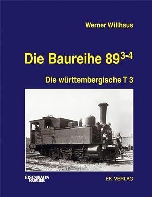 Die Baureihe 893-4 : die württembergische T3.: Willhaus, Werner und