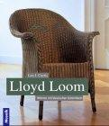 Lloyd loom : wohnen mit klassischen Korbmöbeln.: Curtis, Lee J.,