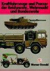 Kraftfahrzeuge und Panzer der Reichswehr, Wehrmacht und: Oswald, Werner: