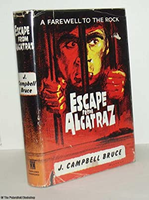 A Farewell to the Rock. Escape from Alcatraz: Campbell Bruce, (J.)