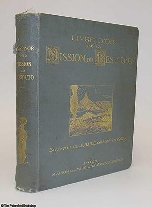 Livre d'Or de la Mission du Lessoutho. Soixante-Quinze Ans de l'histoire d'une Tribu ...