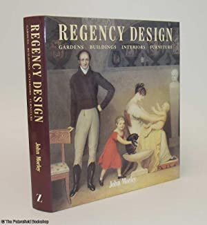 Regency Design, Gardens, Buildings, Interiors, Furniture