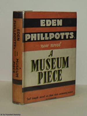 A Museum Piece: Phillpotts, (Eden)
