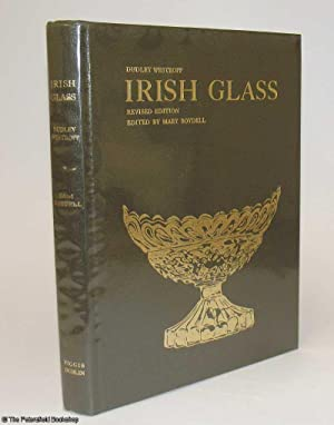 Irish Glass An Account of Glass Making in Ireland From XV1 th Century To The Present Day.