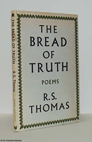The Bread of Truth,: Thomas, (R.S.)