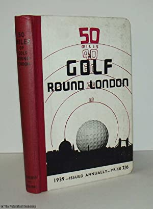 50 Miles of Gold Round London.: Golf