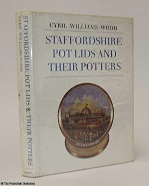 Staffordshire Pot Lids and Their Potters: Williams-Wood, (Cyril)