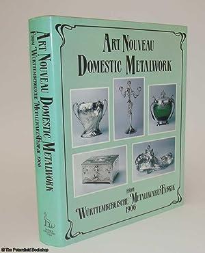 Art Nouveau Domestic Metalwork From Wurttembergische Metallwaren Fabrick 1906: Anon