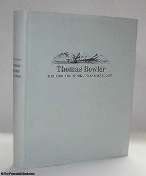Thomas Bowler. His Life and Work: Bradlow, (Frank R.)