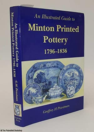 An Illustrated Guide To Minton Pottery 1796-1836: Preistman, (Geoffrey H.)