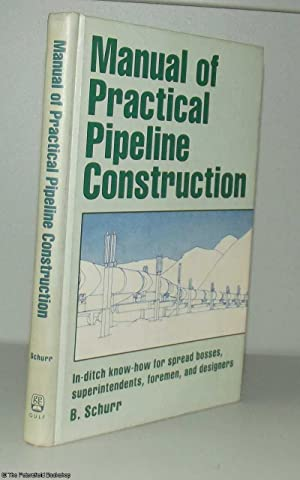Manual of Practical Pipeline Construction: Schurr, (B.)