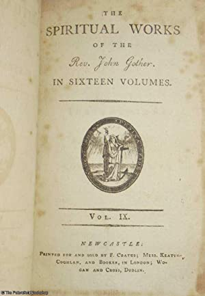 The Spiritual Works of the Rev. John Gother, Vol IX: Instructions for Particular States and ...