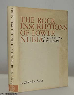 The Rock Inscriptions of Lower Nubia: Zaba, (Zbynek)
