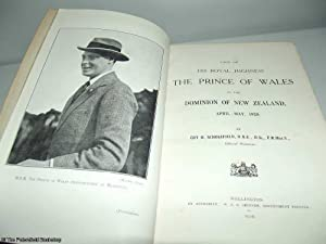 Visit of His Royal Highness The Prince of Wales to the Dominion of New Zealand. April-May, 1920.: ...