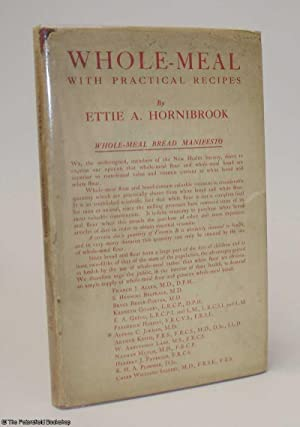 Whole-Meal With Practical Recipes: Hornibrook, (Ettie A.)