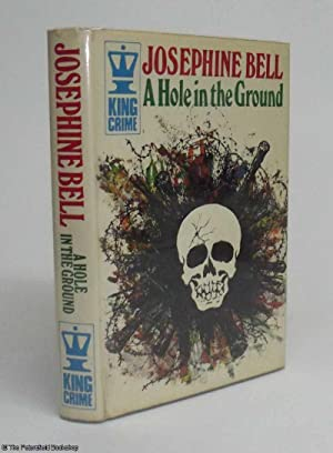 A Hole in the Ground: Bell, (Joesphine)