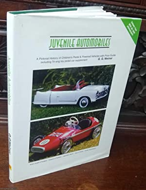 Juvenile Automobiles. A Pictorial History of Children's Pedal & Powered Vehicle with Price Guide ...