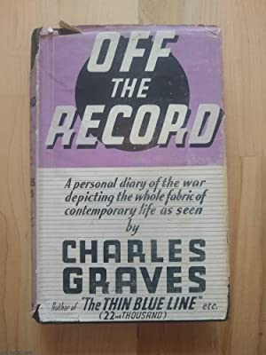 Off the Record. A personal diary of the war depicting the whole fabric of contemporary life as se...