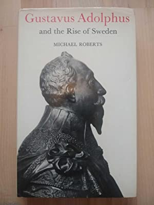 Gustavus Adolphus and the Rise of Sweden