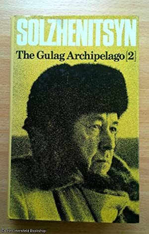 The Gulag Archipelago 1918-1956. Volume 2, An Experiment in Literary Investigation III-IV