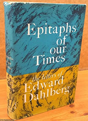 Epitaphs of Our times: the letters of Edward Dahlberg
