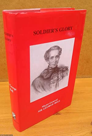 Soldier's glory: Being Rough notes of an Old Soldier