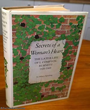 Secrets of a Woman's Heart: The Later Life of Ivy Compton-Burnett: 1920-1969