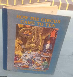 How The Circus Came To Tea