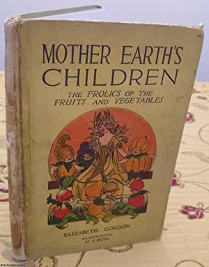 Mother Earth's Children. The Frolics of the Fruits and Vegetables.